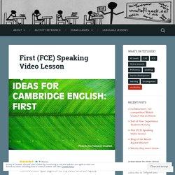First (FCE) Speaking Video Lesson – teflgeek