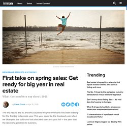 First take on spring sales: Get ready for big year in real estate