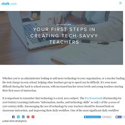 Your First Steps in Creating Tech-Savvy Teachers - Chalk Talk