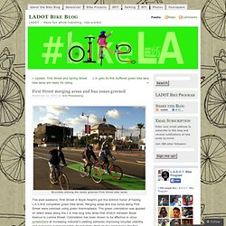 First Street merging areas and bus zones greened « LADOT Bike Blog