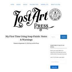 My First Time Using Soap Finish: Notes & Warnings – Lost Art Press