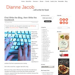 First Write the Blog, then Write the Cookbook