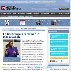 Le fisc français réclame 1,6 Md€ à Google