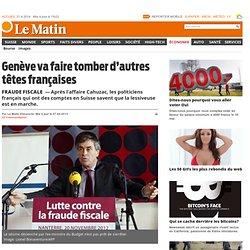 Fraude fiscale: Genève va faire tomber d'autres têtes françaises - Économie