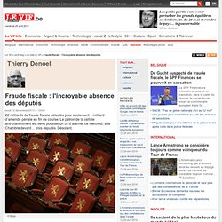Fraude fiscale : l'incroyable absence des députés - Le midi du Vif - Levif blog