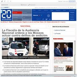 La Fiscalía de la Audiencia Nacional ordena a los Mossos actuar contra delitos de sedición
