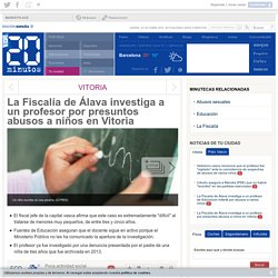 La Fiscalía de Álava investiga a un profesor por presuntos abusos a niños en Vitoria