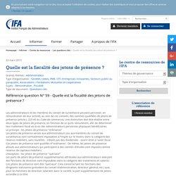 Quelle est la fiscalité des jetons de présence ?- IFA Institut Français des Administrateurs