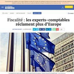 Fiscalité : les experts-comptables réclament plus d'Europe, Taxes et Impots