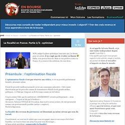 La fiscalité en France. Partie 2/2 : optimiser
