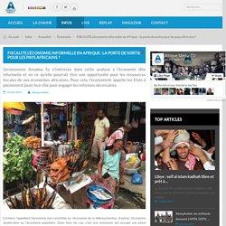 FISCALITÉ L'économie informelle en Afrique : la porte de sortie pour les pays Africains ?