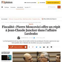 Fiscalité : Pierre Moscovici offre un répit à Jean-Claude Juncker dans l'affaire Luxleaks