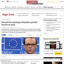 Fiscalité du numérique: Bruxelles prend le dossier en main
