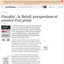 Fiscalité : le Brésil, perspectives et avenirs d'un géant