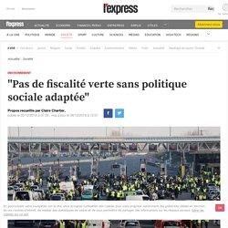 """""""Pas de fiscalité verte sans politique sociale adaptée"""""""