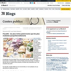 Fiscalité : les plus riches paient moins que les plus modestes (proportionnellement) - Contes publics - Blog LeMonde.fr