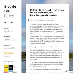 Retour de la fiscalité pour les transnationales, par Jean-François Descaves – Blog de Paul Jorion