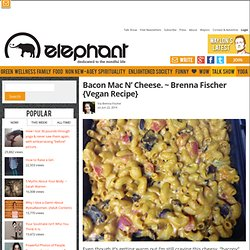 Bacon Mac N' Cheese. ~ Brenna Fischer {Vegan Recipe}