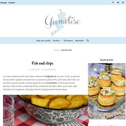 Fish and chips - la recette anglaise