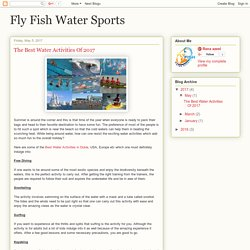Fly Fish Water Sports: The Best Water Activities Of 2017