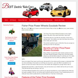 Fisher Price Power Wheels Escalade Review