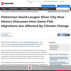 Fisherman David Lougee Silver City New Mexico Discusses How Game Fish Migrations Are Affected By Climate Change