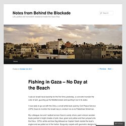 Fishing in Gaza – No Day at the Beach « Notes from Behind the Blockade