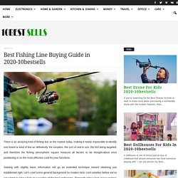 Best Fishing Line Buying Guide in 2020-10bestsells