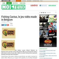 Fishing Cactus, le jeu vidéo made in Belgium
