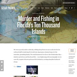 Fishing and Exploring Florida's 10,000 Islands - Gear Patrol