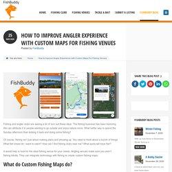 What do Custom Fishing Maps do?