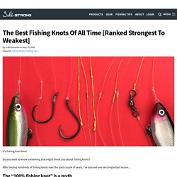 The Best Fishing Knots Of All Time [Ranked Strongest To Weakest]