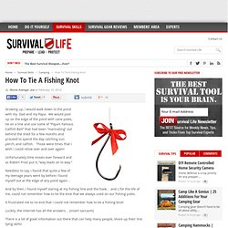 How To Tie A Fishing Knot - Online Survival Blog & Survival News
