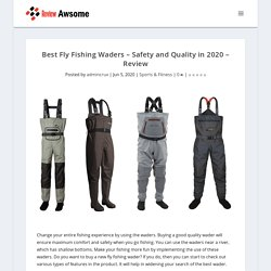 Best Fly Fishing Waders - Safety and Quality in 2020 - Review
