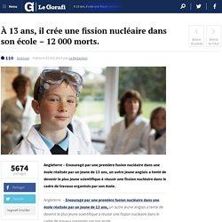À 13 ans, il crée une fission nucléaire dans son école – 12 000 morts.