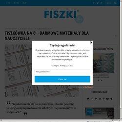 FISZKÓWKA na 6 – darmowe materiały dla nauczycieli - Blog FISZKI.pl