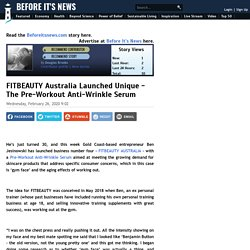 FITBEAUTY Australia Launched Unique - The Pre-Workout Anti-Wrinkle Serum