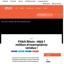 Fitbit Blaze : déjà 1 million d'exemplaires vendus !