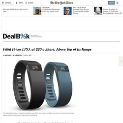 Fitbit Prices I.P.O. at $20 a Share, Above Top of Its Range