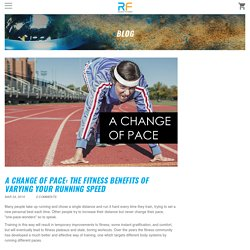 A Change of Pace: The Fitness Benefits of Varying Your Running speed – Recoup Fitness
