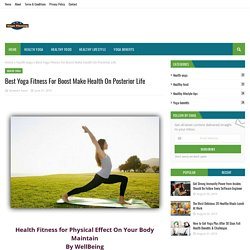 Best Yoga Fitness For Boost Make Health On Posterior Life