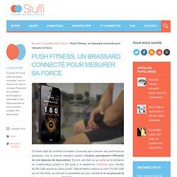 Push Fitness, un brassard connecté pour mesurer sa force