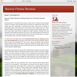 Bounce Fitness Reviews: Bounce Fitness Reviews, Building People into Their Best Possible Selves