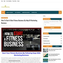 How To Start A Best Fitness Business By Help Of Marketing Business