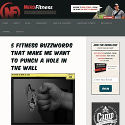 5 Fitness Buzzwords That Make Me Want to Punch a Hole in the Wall