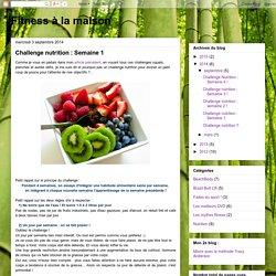Fitness à la maison: Challenge nutrition : Semaine 1