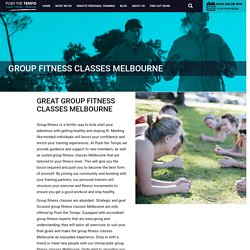 Looking for Group Fitness Classes Melbourne