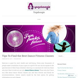 Tips To Find the Best Dance Fitness Classes