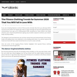 The Fitness Clothing Trends for Summer 2020 That You Will Fall in Love With