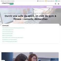 Ouvrir une salle de sport, un club de gym & fitness : conseils, démarches